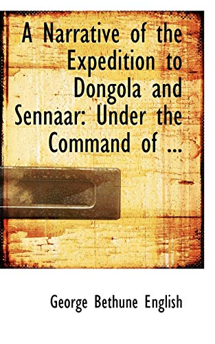 9780554672373: A Narrative of the Expedition to Dongola and Sennaar: Under the Command of ...