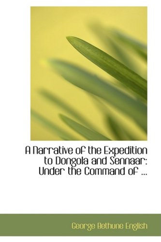 9780554672403: A Narrative of the Expedition to Dongola and Sennaar: Under the Command of ...