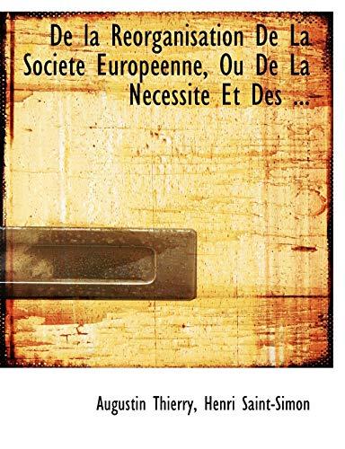 9780554672731: De la Réorganisation De La Société Européenne, Ou De La Nécessité Et Des (French Edition)
