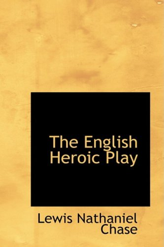 9780554673554: The English Heroic Play
