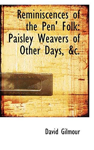 9780554674094: Reminiscences of the Pen' Folk: Paisley Weavers of Other Days, &c.: Paisley Weavers of Other Days, Ac.