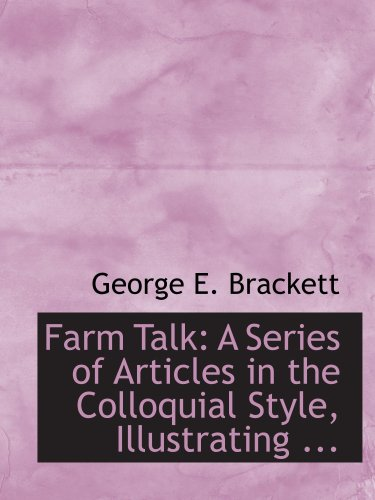 9780554674377: Farm Talk: A Series of Articles in the Colloquial Style, Illustrating ...
