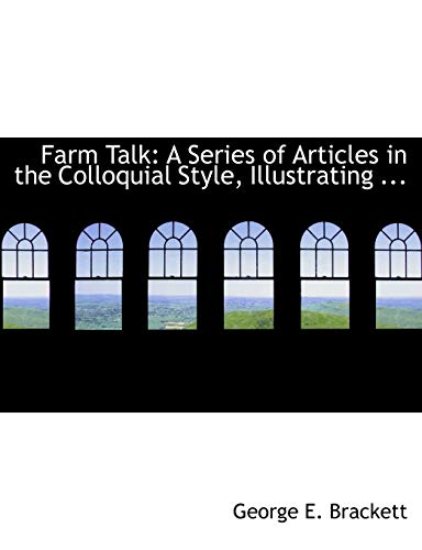 9780554674414: Farm Talk: A Series of Articles in the Colloquial Style, Illustrating ... (Large Print Edition)
