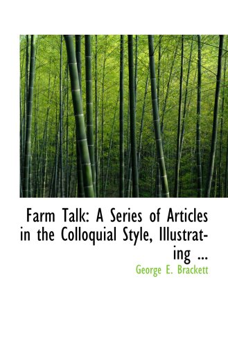 9780554674438: Farm Talk: A Series of Articles in the Colloquial Style, Illustrating ...