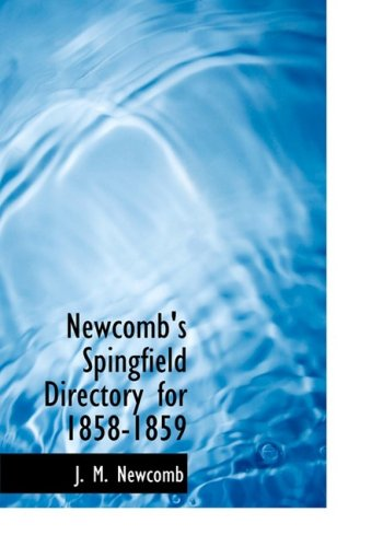 9780554676098: Newcomb's Spingfield Directory for 1858-1859 (Large Print Edition)