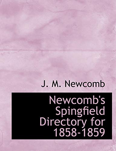 9780554676135: Newcomb's Spingfield Directory for 1858-1859 (Large Print Edition)