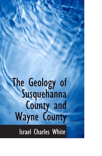 9780554677491: The Geology of Susquehanna County and Wayne County