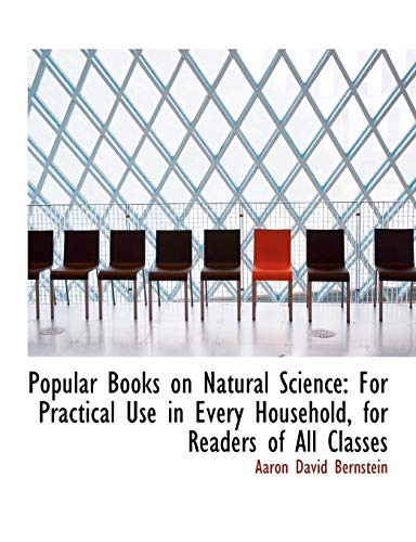 9780554678214: Popular Books on Natural Science: For Practical Use in Every Household, for Readers of All Classes