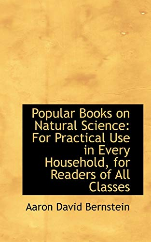 9780554678269: Popular Books on Natural Science: For Practical Use in Every Household, for Readers of All Classes