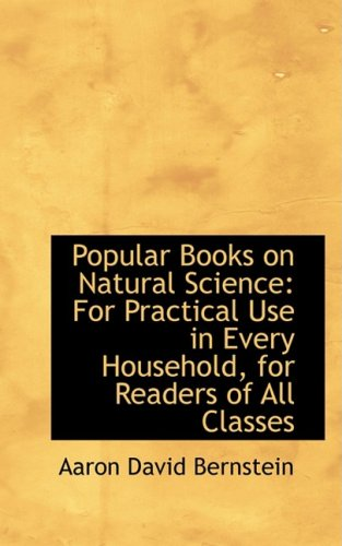 9780554678290: Popular Books on Natural Science: For Practical Use in Every Household, for Readers of All Classes