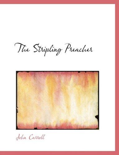 9780554680002: The Stripling Preacher (Large Print Edition)