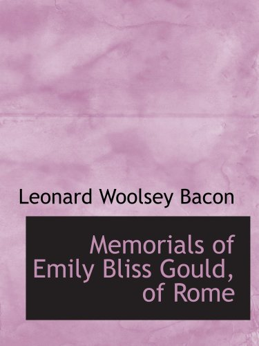 9780554680569: Memorials of Emily Bliss Gould, of Rome