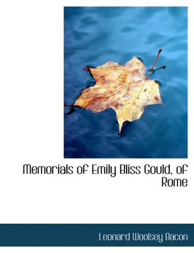 9780554680583: Memorials of Emily Bliss Gould, of Rome (Large Print Edition)
