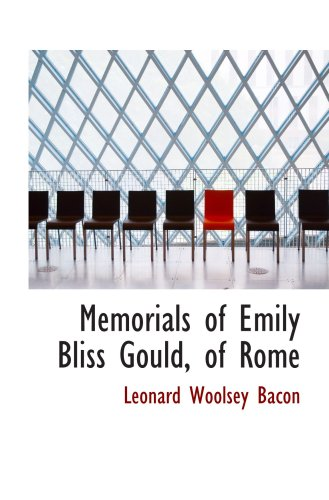 9780554680644: Memorials of Emily Bliss Gould, of Rome