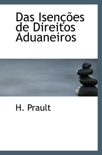 9780554686073: Das Isenções de Direitos Aduaneiros (Portuguese Edition)
