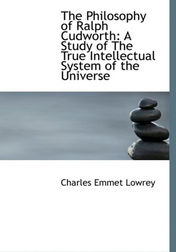 9780554687070: The Philosophy of Ralph Cudworth: A Study of The True Intellectual System of the Universe (Large Print Edition)