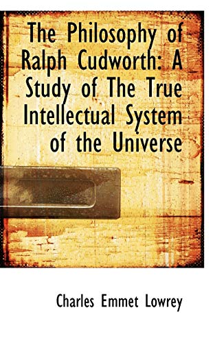 9780554687131: The Philosophy of Ralph Cudworth: A Study of The True Intellectual System of the Universe