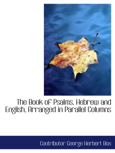 9780554687360: The Book of Psalms, Hebrew and English, Arranged in Parallel Columns