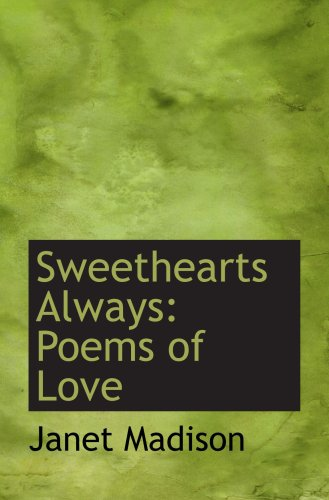 9780554688770: Sweethearts Always: Poems of Love