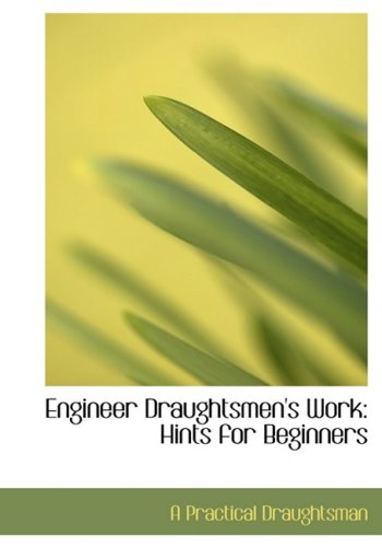 9780554692364: Engineer Draughtsmen's Work: Hints for Beginners (Large Print Edition)