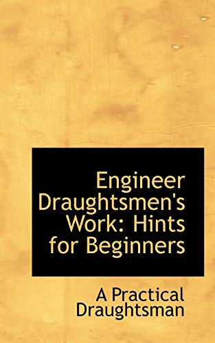 9780554692418: Engineer Draughtsmen's Work: Hints for Beginners
