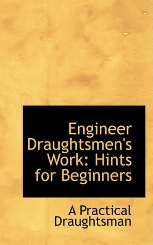 9780554692425: Engineer Draughtsmen's Work: Hints for Beginners