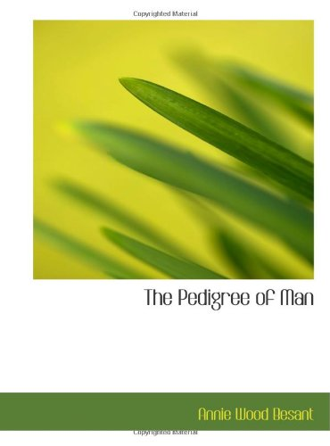 9780554695303: The Pedigree of Man