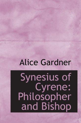 9780554696645: Synesius of Cyrene: Philosopher and Bishop