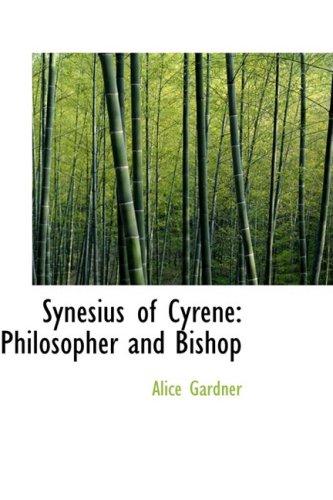 9780554696706: Synesius of Cyrene: Philosopher and Bishop