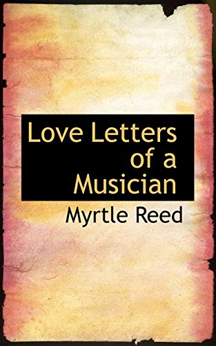 Love Letters of a Musician: Myrtle Reed