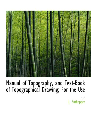9780554701776: Manual of Topography, and Text-Book of Topographical Drawing; For the Use ...
