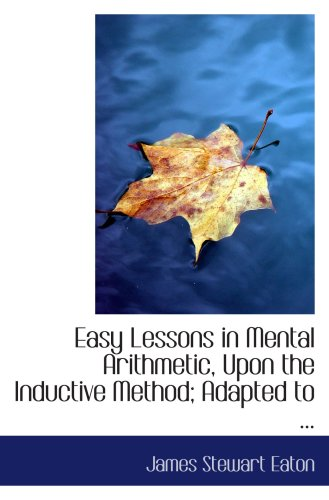 9780554705392: Easy Lessons in Mental Arithmetic, Upon the Inductive Method; Adapted to ...