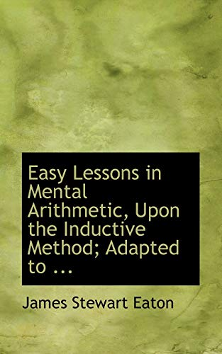 9780554705422: Easy Lessons in Mental Arithmetic, Upon the Inductive Method; Adapted to ...