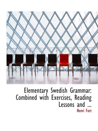 9780554706108: Elementary Swedish Grammar: Combined with Exercises, Reading Lessons and ...