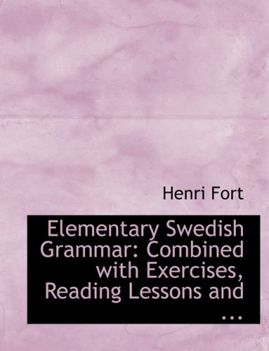 9780554706122: Elementary Swedish Grammar: Combined with Exercises, Reading Lessons and ... (Large Print Edition)