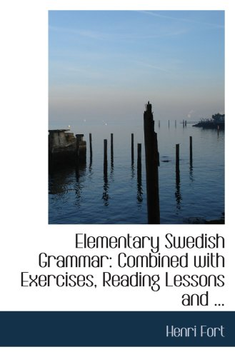 9780554706177: Elementary Swedish Grammar: Combined with Exercises, Reading Lessons and ...
