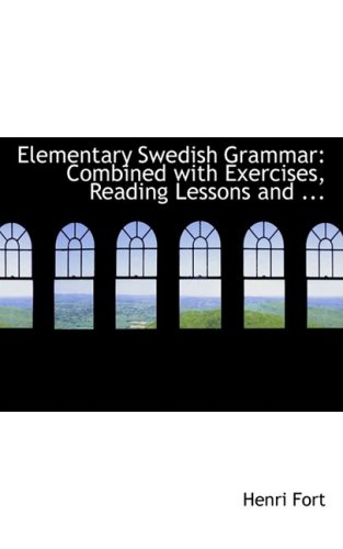 9780554706214: Elementary Swedish Grammar: Combined with Exercises, Reading Lessons and ...