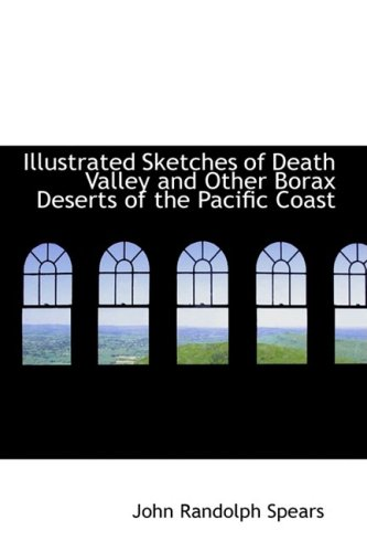 9780554707525: Illustrated Sketches of Death Valley and Other Borax Deserts of the Pacific Coast