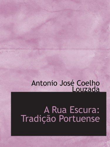 9780554708447: A Rua Escura: Tradição Portuense (Latin Edition)