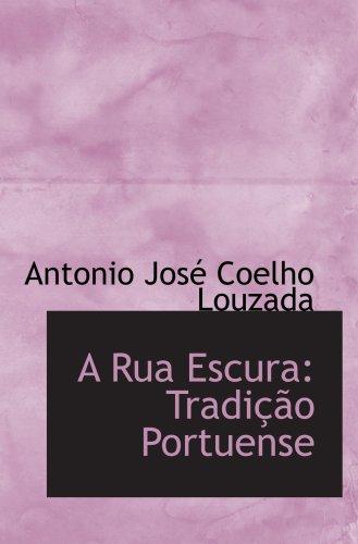 9780554708508: A Rua Escura: Tradição Portuense