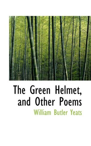 9780554711423: The Green Helmet, and Other Poems