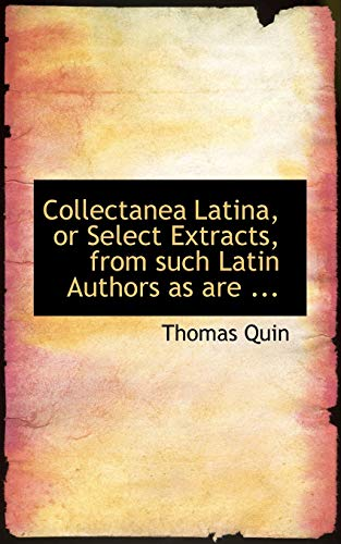 9780554713861: Collectanea Latina, or Select Extracts, from such Latin Authors as are ...