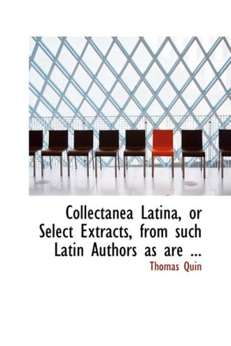 9780554713885: Collectanea Latina, or Select Extracts, from such Latin Authors as are ...