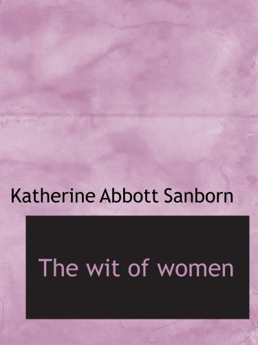9780554714752: The wit of women
