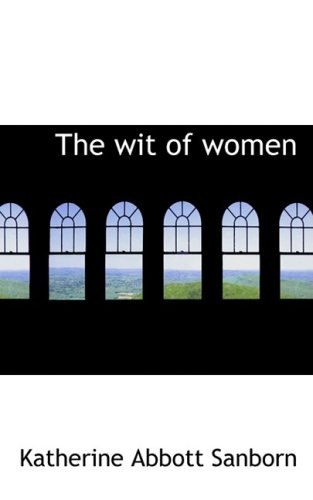 9780554714820: The wit of women