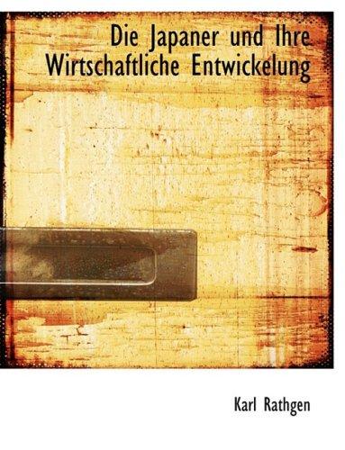 9780554722993: Die Japaner Und Ihre Wirtschaftliche Entwickelung (German Edition)