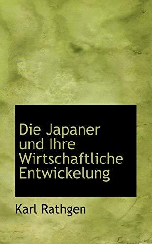 9780554723044: Die Japaner und Ihre Wirtschaftliche Entwickelung (German Edition)