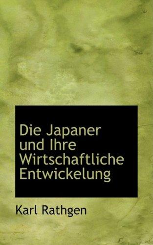 9780554723082: Die Japaner Und Ihre Wirtschaftliche Entwickelung (German Edition)