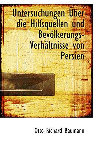 9780554723167: Untersuchungen Über die Hilfsquellen und Bevölkerungs-Verhältnisse von Persien (German Edition)