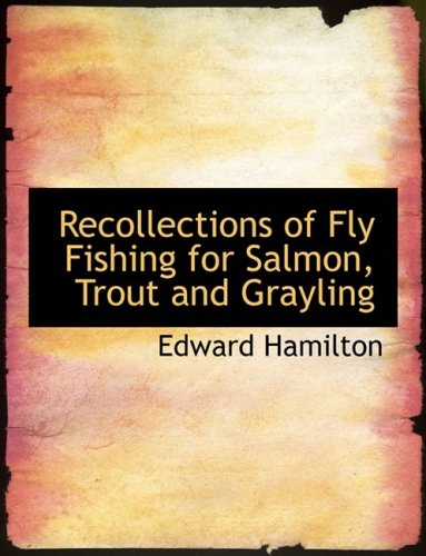 9780554725963: Recollections of Fly Fishing for Salmon, Trout and Grayling (Large Print Edition)